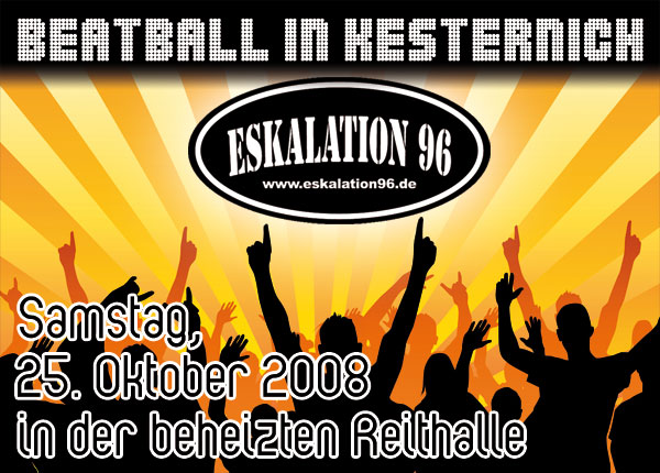 Eskalation 96 Beatball 25.10.2008